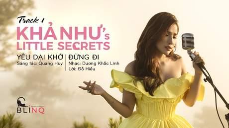 Khả Như's Little Secret - Tập 1: Yêu Dại Khờ + Đừng Đi