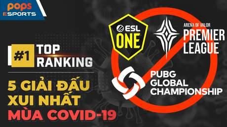 Top 5 giải đấu xui nhất mùa Covid-19: APL - Liên Quân, PGS - PUBG, ESL One - CS:GO...