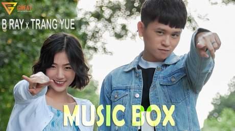 B Ray ft. Trang Yue - Music Box (Official MV)