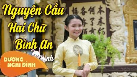 Dương Nghi Đình - Nguyện Cầu Hai Chữ Bình An