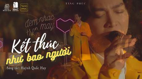 Live In Mây Lang Thang: Tăng Phúc - Kết Thúc Như Bao Người