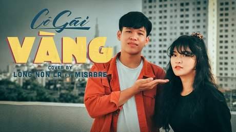Long Nón Lá ft. Misabae - Cô Gái Vàng (Cover)