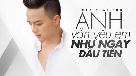 Anh vẫn yêu em như ngày đầu tiên - Cao Thái Sơn [Official MV]