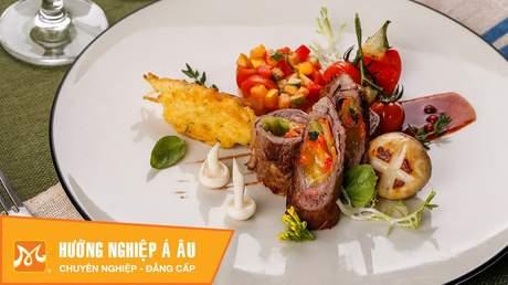 Hướng Nghiệp Á Âu - Vào Bếp Cùng Bếp Trưởng 5 Sao: Cách làm bò cuộn phô mai sốt nấm hấp dẫn