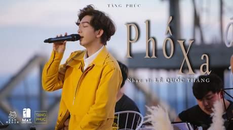 Live In Mây Lang Thang: Tăng Phúc - Phố Xa