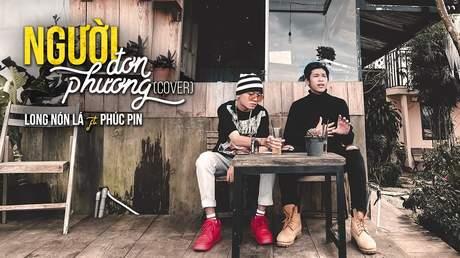 Long Nón Lá ft. Phúc Pin - Người Đơn Phương (Cover)