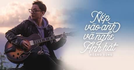 Nép vào anh và nghe anh hát - Hoàng Dũng  [Official MV]