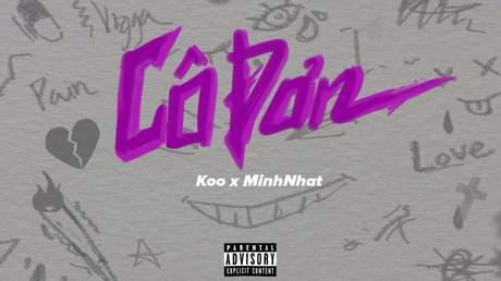 Koo ft. MinhNhat - Cô Đơn (Lyrics video)