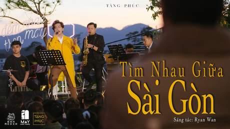 Live In Mây Lang Thang: Tăng Phúc - Tìm Nhau Giữa Sài Gòn