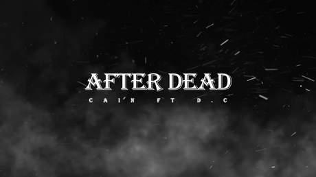 Cain ft. D.C - After Dead (Official Audio)