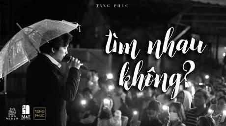 Live In Mây Lang Thang: Tăng Phúc - Tìm Nhau Không?