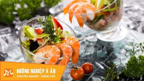 Hướng Nghiệp Á Âu - Vào Bếp Cùng Bếp Trưởng 5 Sao: Cách làm tôm sốt cocktail ngon lạ