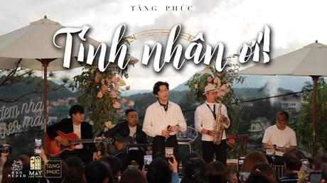 Live In Mây Lang Thang: Tăng Phúc - Tình Nhân Ơi