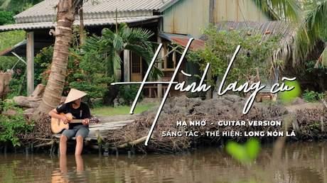Long Nón Lá - Hành Lang Cũ (Hạ Nhớ Guitar Version)