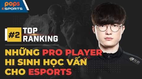 Top 5 Pro player hi sinh học vấn cho sự nghiệp eSports