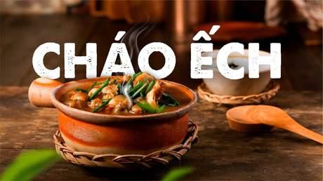 Hướng Nghiệp Á Âu - Vào Bếp Cùng Bếp Trưởng 5 Sao: Cách nấu cháo ếch Singapore ngon đúng vị