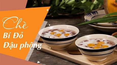 Hướng Nghiệp Á Âu - Vào Bếp Cùng Bếp Trưởng 5 Sao: Cách nấu chè bí đỏ đậu phộng nước cốt dừa thơm béo cực ngon