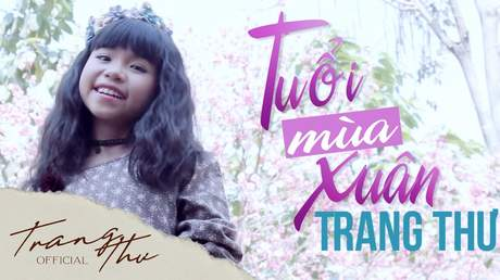 Bé Trang Thư - Tuổi Mùa Xuân