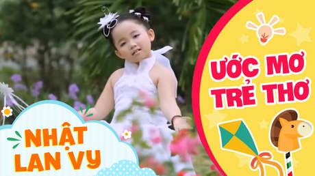 Nhật Lan Vy - Ước mơ trẻ thơ