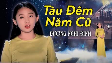 Dương Nghi Đình - Tàu Đêm Năm Cũ