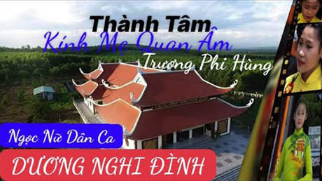 Dương Nghi Đình - Thành Tâm Kính Mẹ Quan Âm