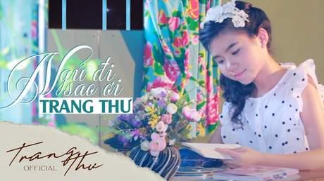Bé Trang Thư - Ngủ Đi Sao Ơi!