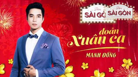 Đêm Sài Gòn 2: Mạnh Đồng - Đoản Ca Xuân (Audio)