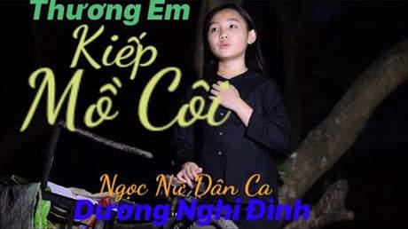 Dương Nghi Đình - Thương Em Kiếp Mồ Côi