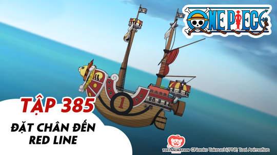 One Piece S11 - Tập 385: Đặt chân đến Red Line
