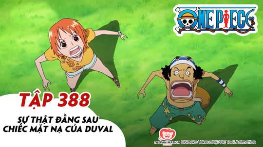 One Piece S11 - Tập 388: Sự thật đằng sau chiếc mặt nạ của  Duval