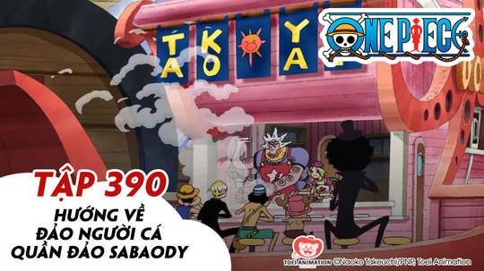 One Piece S11 - Tập 390: Hướng về đảo người cá - Quần đảo Sabaody