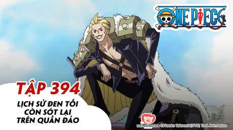 One Piece S11 - Tập 394: Lịch sử đen tối còn sót lại trên quần đảo