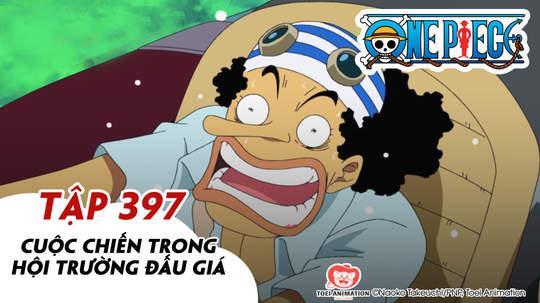 One Piece S11 - Tập 397: Cuộc chiến trong hội trường đấu giá