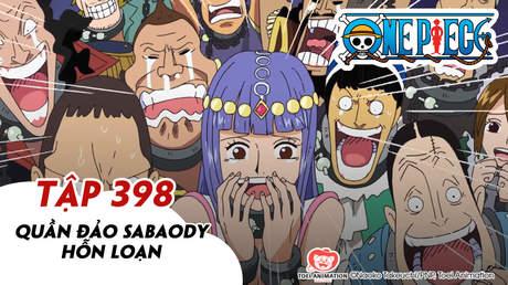 One Piece S11 - Tập 398: Quần đảo Sabaody hỗn loạn
