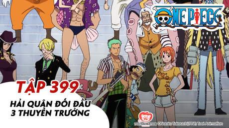 One Piece S11 - Tập 399: Hải quân đối đầu 3 thuyền trưởng