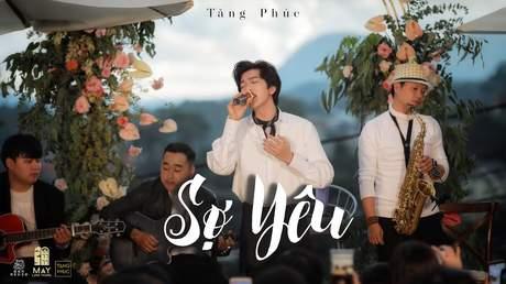 Live In Mây Lang Thang: Tăng Phúc - Sợ Yêu