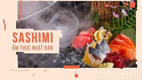 """Hướng Nghiệp Á Âu - Vào Bếp Cùng Bếp Trưởng 5 Sao: """"Ngất ngây"""" với nghệ thuật chế biến Sashimi Nhật Bản chuẩn không cần chỉnh"""