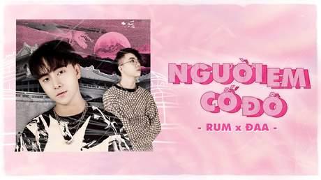 Rum ft. Đaa - Người Em Cố Đô (Official MV)