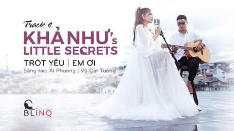 Khả Như's Little Secret - Tập 4: Trót Yêu + Em Ơi