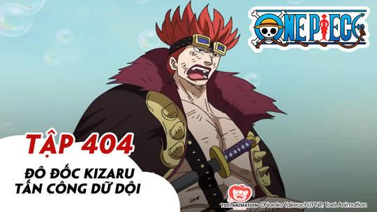 One Piece S11 - Tập 404: Đô đốc Kizaru tấn công dữ dội
