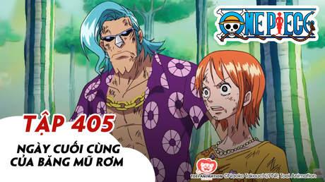 One Piece S11 - Tập 405: Ngày cuối cùng của băng Mũ Rơm