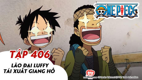One Piece S11 - Tập 406: Lão đại Luffy tái xuất giang hồ