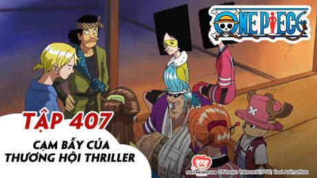 One Piece S11 - Tập 407: Cạm bẫy của thương hội Thriller