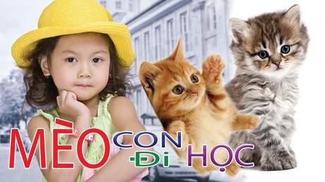 Bé Bảo An - Mèo Con Đi Học