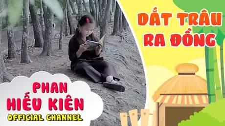 Bé Phan Hiếu Kiên - Dắt Trâu Ra Đồng (Version 2)