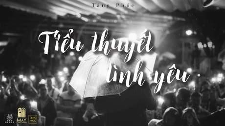 Live In Mây Lang Thang: Tăng Phúc - Tiểu Thuyết Tình Yêu