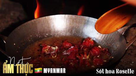 Nét ẩm thực Myanmar: Sốt hoa roselle