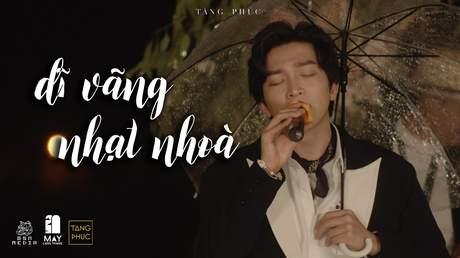 Live In Mây Lang Thang: Tăng Phúc - Dĩ Vãng Nhạt Nhòa (Nhạc Hoa Lời Việt)