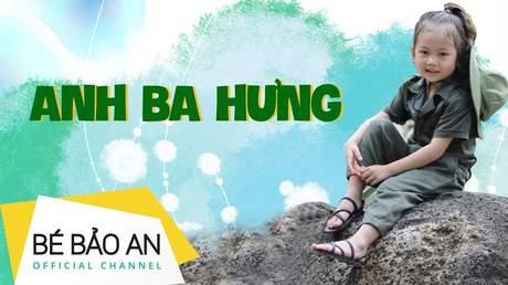 Bé Bảo An - Anh Ba Hưng