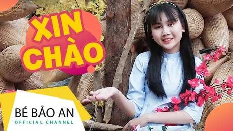 Bé Bảo An - Xin Chào